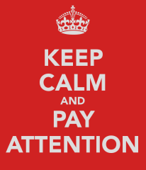 keep-calm-and-pay-attention
